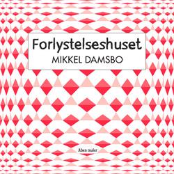 Mikkel Damsbo: Forlystelseshuset
