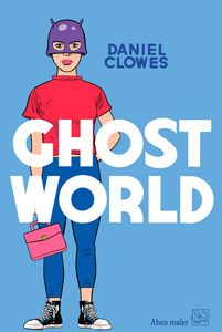 Daniel Clowes: Ghost World