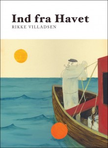 Rikke Villadsen: Ind fra Havet