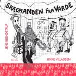 Jens Blendstrup & Rikke Villadsen: Skægmanden fra Varde