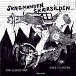Jens Blendstrup & Rikke Villadsen: Skægmanden i Skærsilden