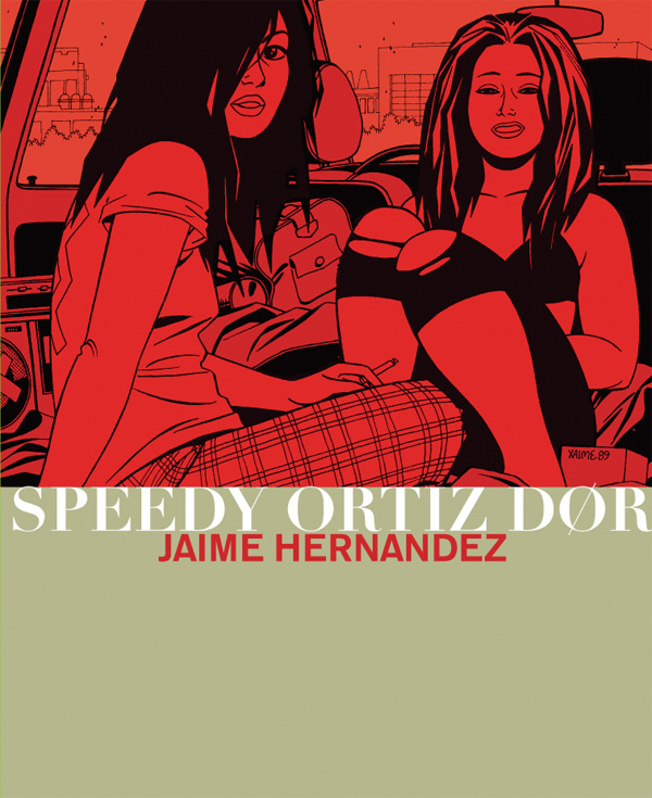 Jaime Hernandez: Speedy Ortiz dr
