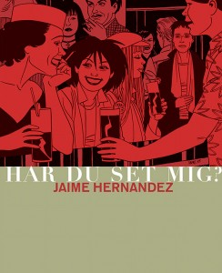 Jaime Hernandez: Har du set mig?